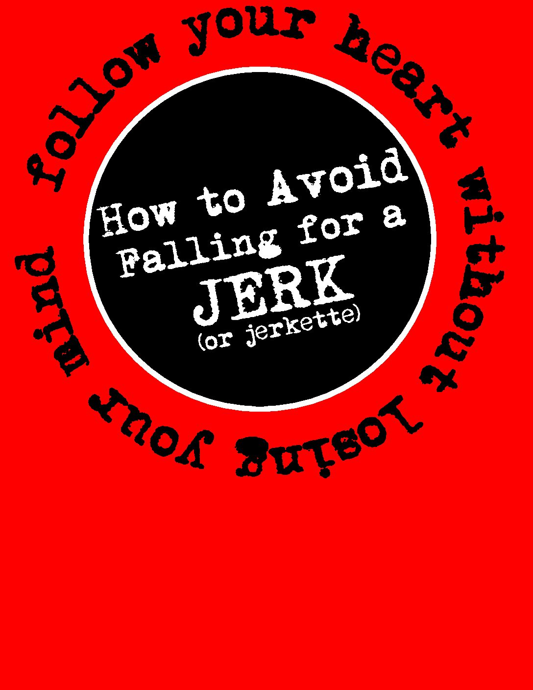PICK a Partner (aka How to Avoid Falling in Love With A Jerk)